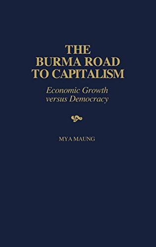9780275962166: The Burma Road to Capitalism: Economic Growth versus Democracy