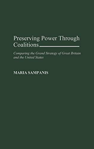 9780275962203: Preserving Power Through Coalitions: Comparing the Grand Strategy of Great Britain and the United States