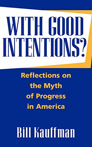 9780275962708: With Good Intentions?: Reflections on the Myth of Progress in America (Pseudepigrapha Supplement Series; 32)