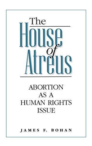 The House of Atreus: Abortion as a: Bohan, James F.