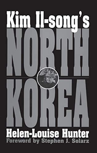 Kim Il-song's North Korea: Hunter, Helen-Louise
