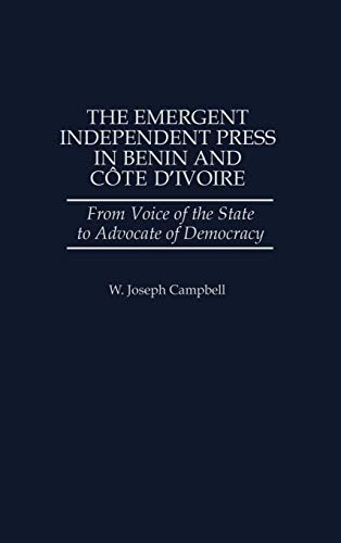 The Emergent Independent Press in Benin and: Campbell, W. Joseph;