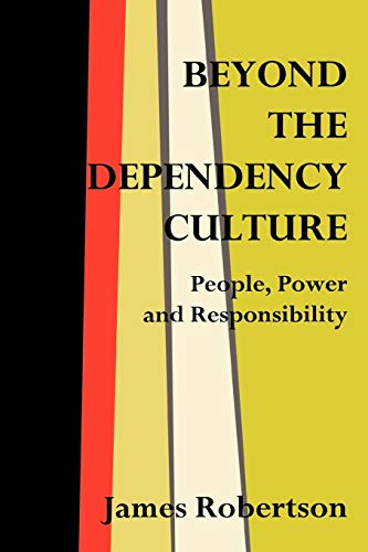 9780275963163: Beyond the Dependency Culture: People, Power and Responsibility in the 21st Century (Praeger Studies on the 21st Century,)