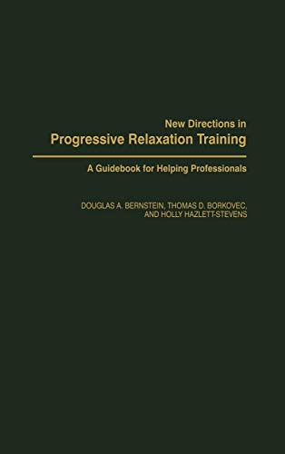 9780275963187: New Directions in Progressive Relaxation Training: A Guidebook for Helping Professionals