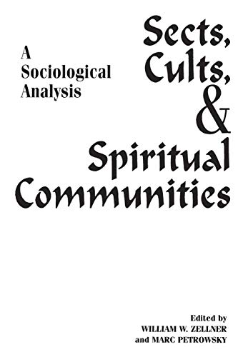 9780275963354: Sects, Cults, and Spiritual Communities: A Sociological Analysis