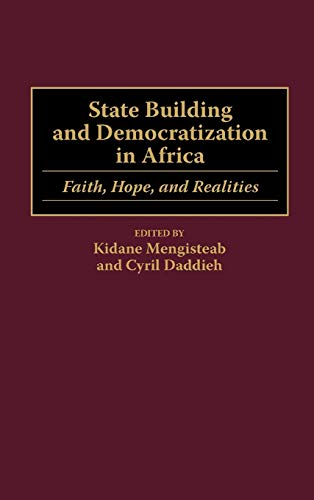 9780275963538: State Building and Democratization in Africa: Faith, Hope, and Realities