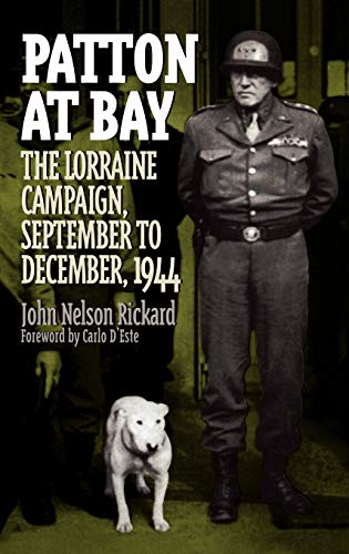 Patton at Bay: The Lorraine Campaign, September: John Rickard