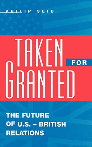 9780275963552: Taken For Granted: The Future of U.S.-British Relations (Medicine; 209)