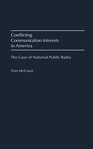 9780275963583: Conflicting Communication Interests in America: The Case of National Public Radio