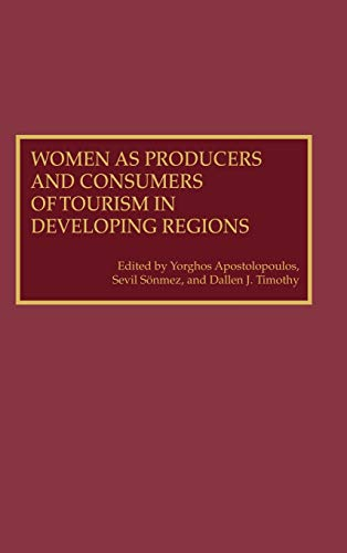 9780275963972: Women as Producers and Consumers of Tourism in Developing Regions: