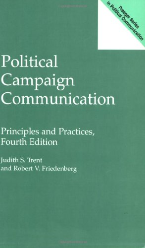9780275964054: Political Campaign Communication: Principles and Practices, Fourth Edition