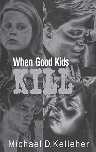 9780275964108: When Good Kids Kill