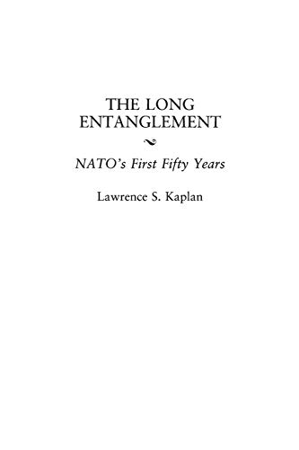 9780275964191: The Long Entanglement: Nato's First Fifty Years