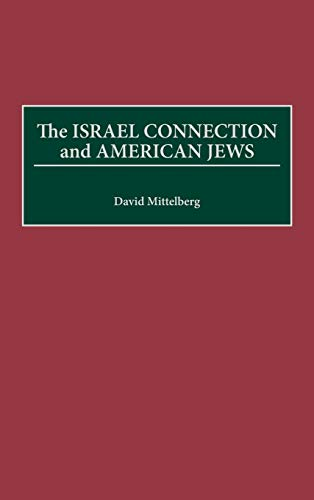 9780275964214: The Israel Connection and American Jews