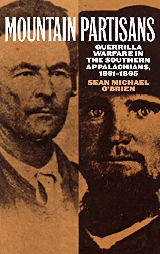 9780275964306: Mountain Partisans: Guerrilla Warfare in the Southern Appalachians, 1861-1865