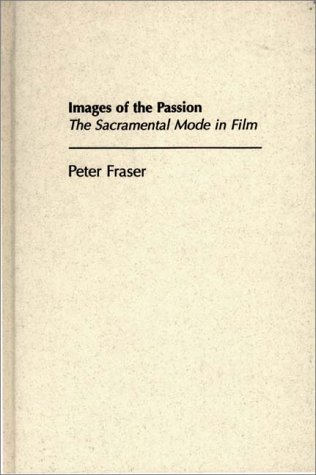 9780275964641: Images of the Passion: The Sacramental Mode in Film