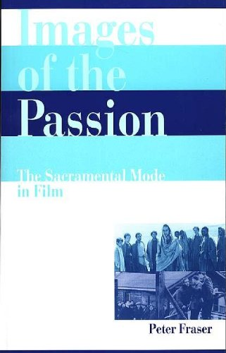 9780275964658: Images of the Passion: The Sacramental Mode in Film