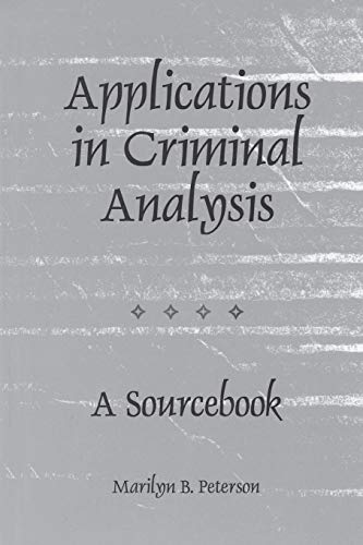9780275964689: Applications in Criminal Analysis: A Sourcebook