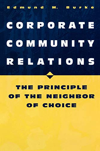 9780275964719: Corporate Community Relations: The Principle of the Neighbor of Choice