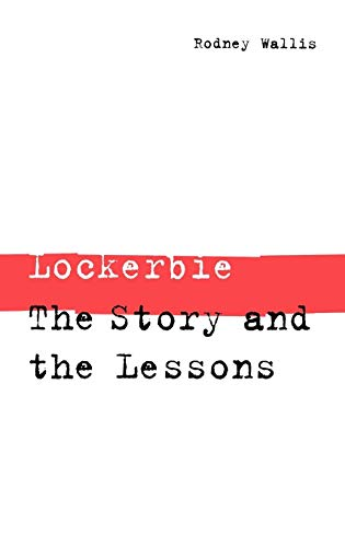 9780275964931: Lockerbie: The Story and the Lessons