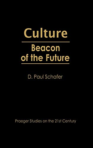 9780275964993: Culture: Beacon of the Future (Praeger Studies on the 21st Century (Hardcover))
