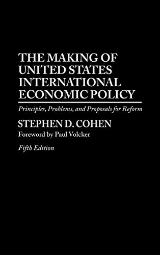 9780275965037: The Making of United States International Economic Policy: Principles, Problems, and Proposals for Reform