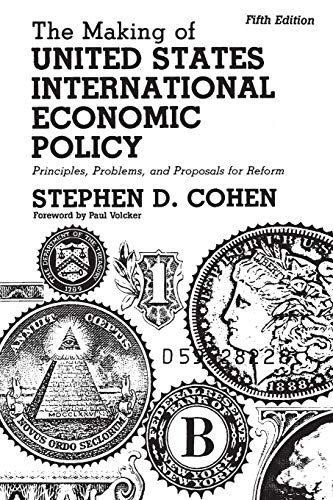 The Making of United States International Economic: Stephen D. Cohen
