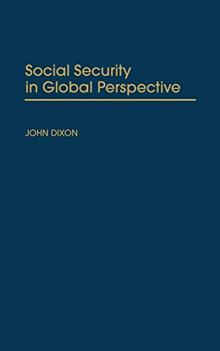 Social Security in Global Perspective (0275965090) by John Dixon