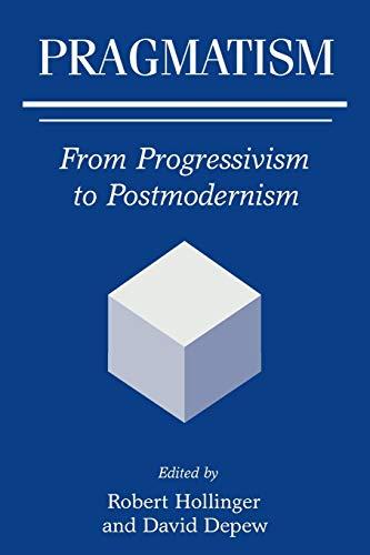 9780275965242: Pragmatism: From Progressivism to Postmodernism