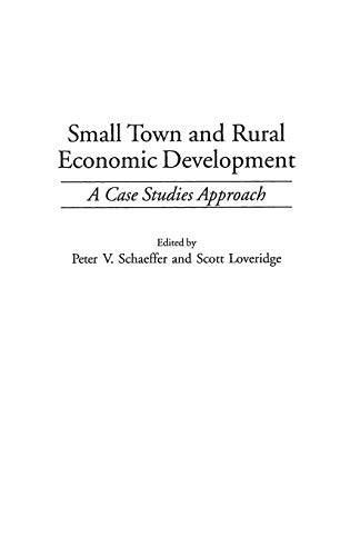 9780275965761: Small Town and Rural Economic Development: A Case Studies Approach