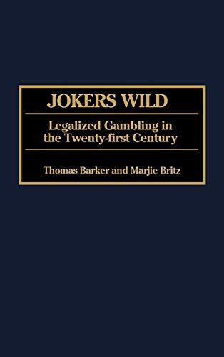 9780275965877: Jokers Wild: Legalized Gambling in the Twenty-first Century