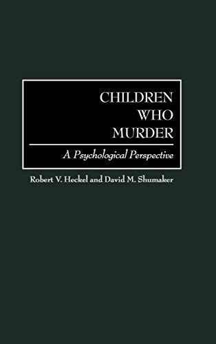 9780275966188: Children Who Murder: A Psychological Perspective