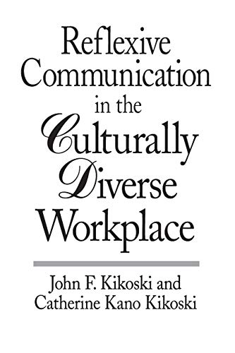 9780275966300: Reflexive Communication in the Culturally Diverse Workplace