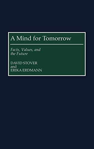 9780275966348: A Mind for Tomorrow: Facts, Values, and the Future