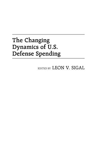 The Changing Dynamics of U.S. Defense Spending: Leon Sigal