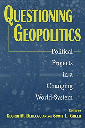 Questioning Geopolitics: Political Projects in a Changing World-System (Contributions in Economics ...