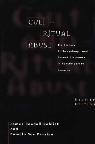 9780275966645: Cult and Ritual Abuse: Its History, Anthropology, and Recent Discovery in Contemporary America Revised Edition