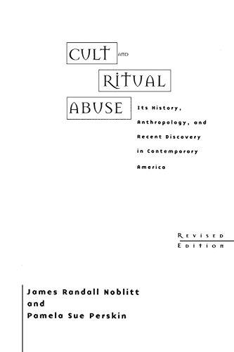 9780275966652: Cult and Ritual Abuse: Its History, Anthropology, and Recent Discovery in Contemporary America Revised Edition