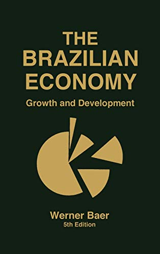 9780275966782: The Brazilian Economy: Growth and Development, 5th Edition