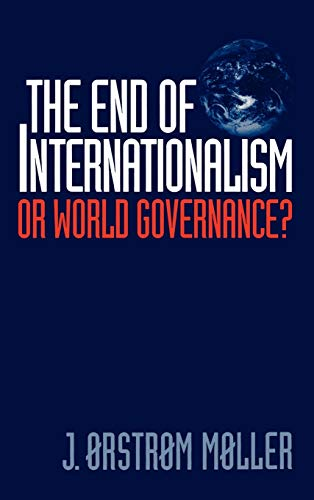 9780275967017: The End of Internationalism: Or World Governance?