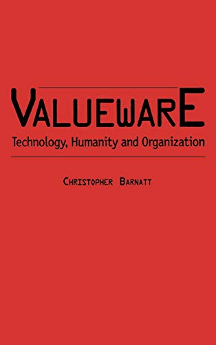 9780275967147: Valueware: Technology, Humanity and Organization (Praeger Studies on the 21st Century (Hardcover))