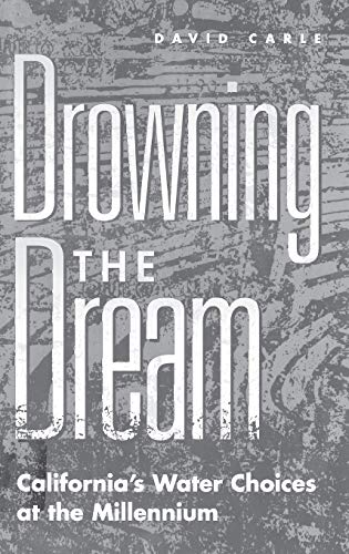 9780275967192: Drowning the Dream: California's Water Choices at the Millennium