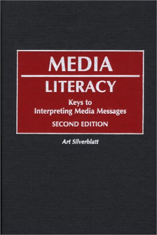 9780275967277: Media Literacy: Keys to Interpreting Media Messages, Second Edition