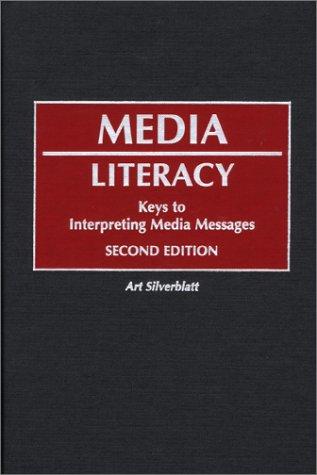9780275967277: Media Literacy: Keys to Interpreting Media Messages, Second Edition