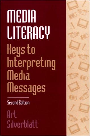 9780275967284: Media Literacy: Keys to Interpreting Media Messages, Second Edition