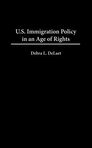 9780275967338: U.S. Immigration Policy in an Age of Rights