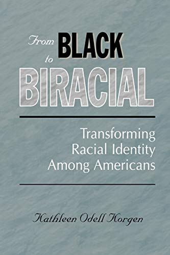 9780275967444: From Black to Biracial: Transforming Racial Identity Among Americans
