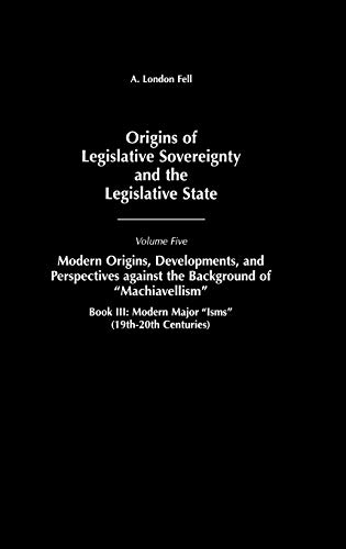 9780275967536: Origins of Legislative Sovereignty and the Legislative State: Volume Five, Modern Origins, Developments, and Perspectives against the Background of ... Sovereignty & the Legislative State)