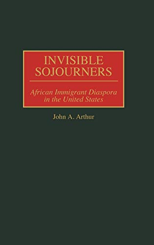 9780275967598: Invisible Sojourners: African Immigrant Diaspora in the United States