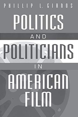 9780275967666: Politics and Politicians in American Film:
